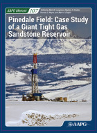 Pinedale Field: Case Study of a Giant Tight Gas Sandstone Reservoir